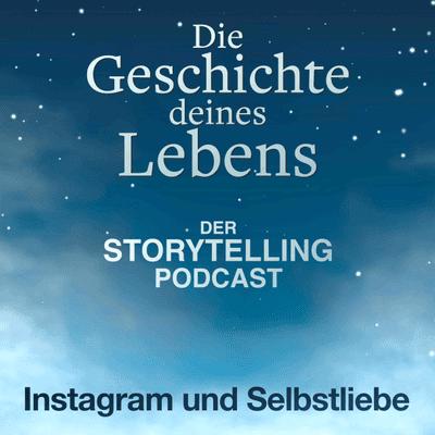 """Storytelling: Die Geschichte deines Lebens - """"Instagram und Selbstliebe"""" mit Manu Teufel"""