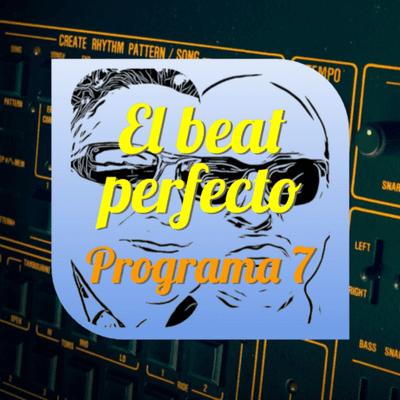 El beat perfecto - El beat perfecto - Programa 7: The Strokes, Declan McKenna, Fat White Family, Billy Nomates, Against All Logic, TSODE...
