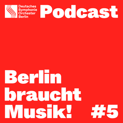 Berlin braucht Musik! Folge 5 – Musik hilft in der Krise