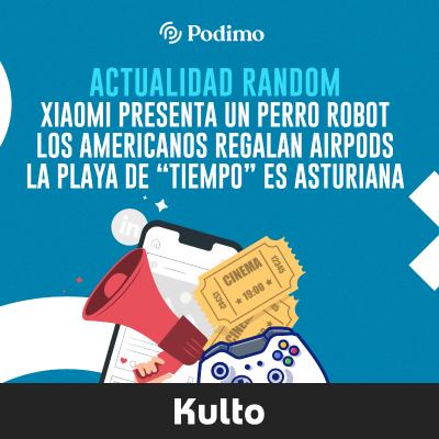 Xiaomi presenta su primer perro robot | Si eres Americano y no te quieres vacunar... te regalan unos Airpods para que lo hagas