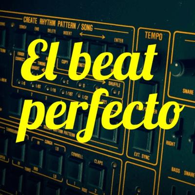 El beat perfecto - podcast