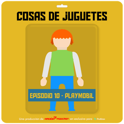 Cosas de juguetes - Episodio 10: PLAYMOBIL