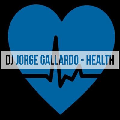 DJ Jorge Gallardo Radio - Health (Radio Edit)