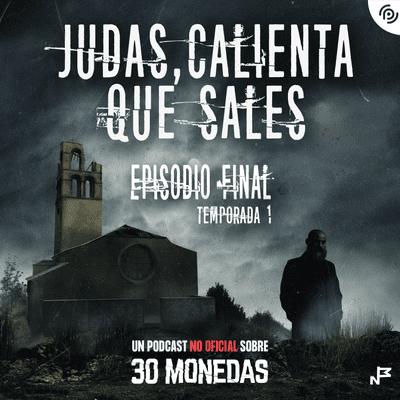 Judas, calienta que sales - Episodio 8: Sacrificio, último episodio de la temporada de 30 monedas