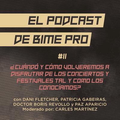 El podcast de BIME PRO - #11 - ¿Cuándo y cómo volveremos a disfrutar de los conciertos y festivales tal y como los conocíamos?