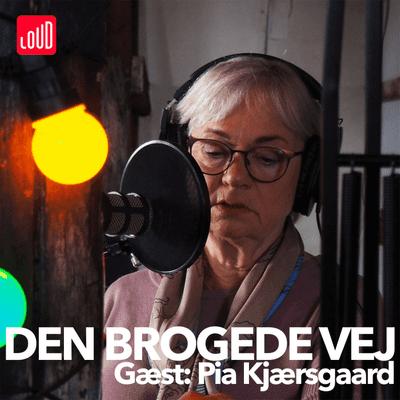 Den Brogede Vej - #12 - Pia Kjærsgaard