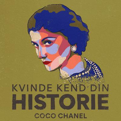 Kvinde Kend Din Historie  - S3 – Episode 12: Coco Chanel – modeskaber og forretningskvinde