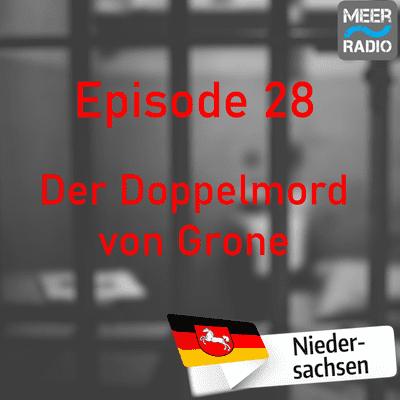 Northern True Crime - #28 Der Doppelmord von Grone