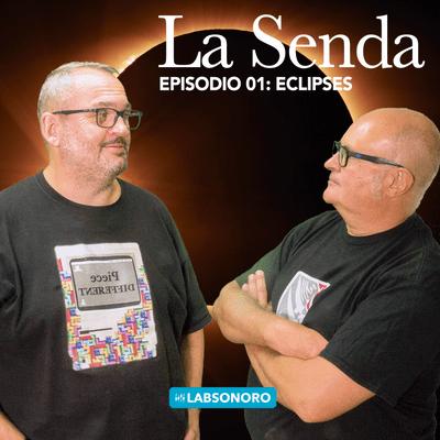 La Senda - La Senda T1 E01: ECLIPSES