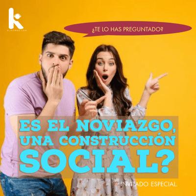 El Kombo Oficial - El noviazgo, ¿una construcción social?