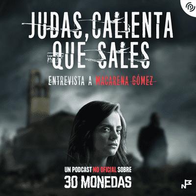 Judas, calienta que sales - Episodio EXTRA: Entrevista a Macarena Gómez, Merche en la serie #30monedas de #HBOEspaña