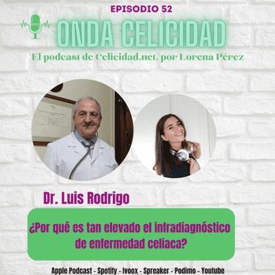 Onda Celicidad - OC052 - ¿Por qué es tan elevado el infradiagnóstico de celiaquía? Con el Dr. Rodrigo