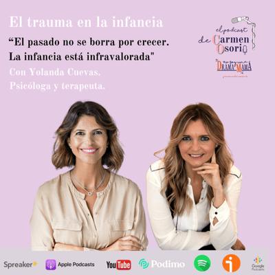 El podcast de Carmen Osorio - El trauma en la infancia